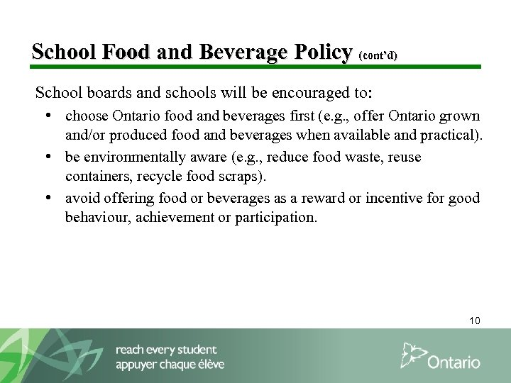 School Food and Beverage Policy (cont'd) School boards and schools will be encouraged to: