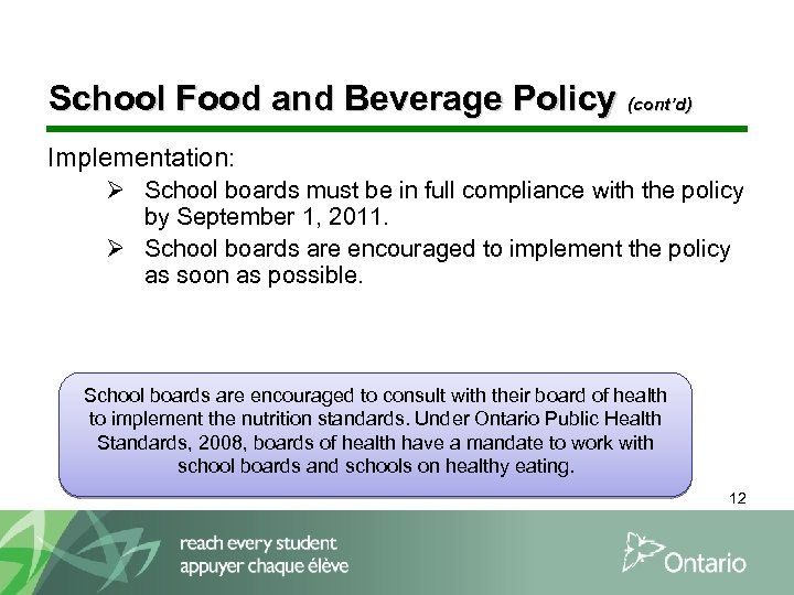 School Food and Beverage Policy (cont'd) Implementation: Ø School boards must be in full