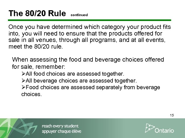 The 80/20 Rule continued Once you have determined which category your product fits into,