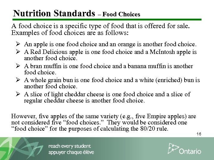Nutrition Standards – Food Choices A food choice is a specific type of food