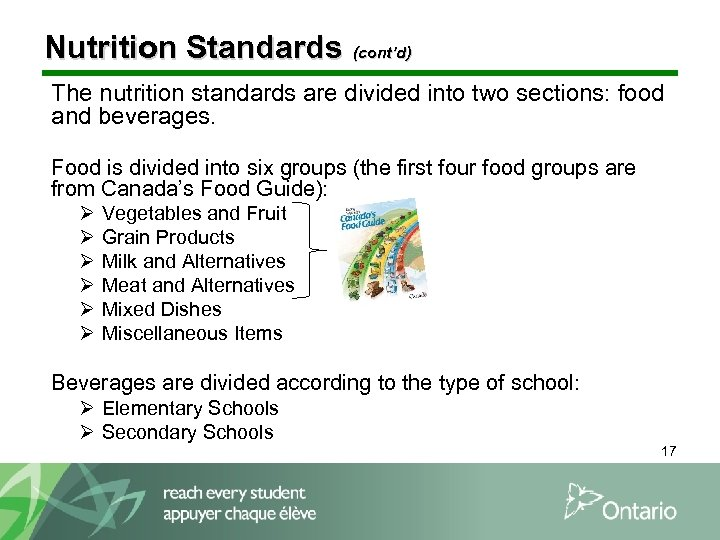 Nutrition Standards (cont'd) The nutrition standards are divided into two sections: food and beverages.