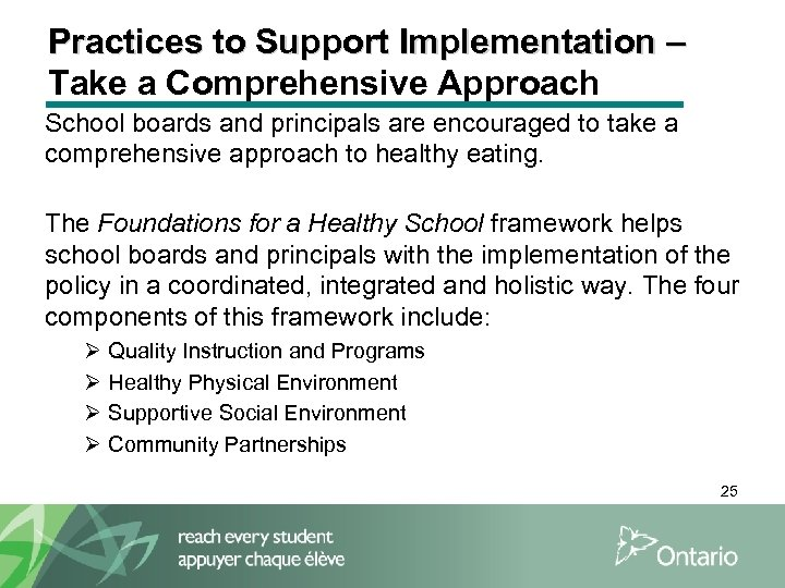 Practices to Support Implementation – Take a Comprehensive Approach School boards and principals are