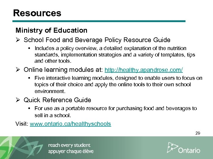 Resources Ministry of Education Ø School Food and Beverage Policy Resource Guide § Includes