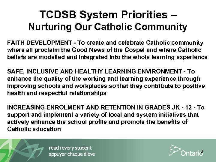 TCDSB System Priorities – Nurturing Our Catholic Community FAITH DEVELOPMENT - To create and