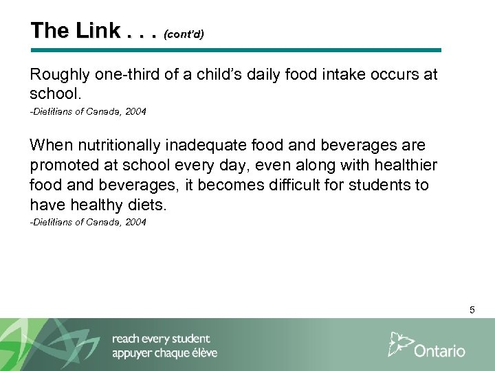 The Link. . . (cont'd) Roughly one-third of a child's daily food intake occurs