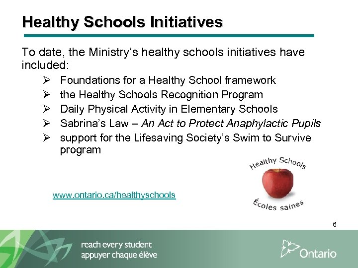 Healthy Schools Initiatives To date, the Ministry's healthy schools initiatives have included: Ø Ø