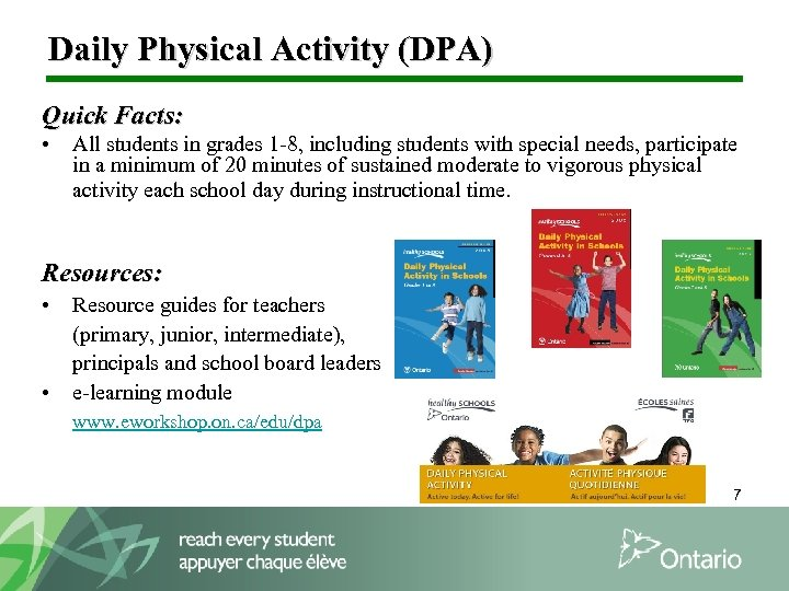 Daily Physical Activity (DPA) Quick Facts: • All students in grades 1 -8, including