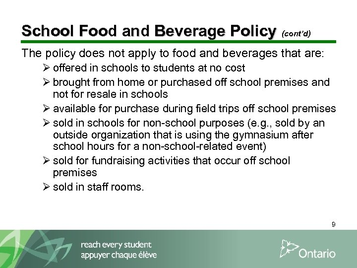 School Food and Beverage Policy (cont'd) The policy does not apply to food and