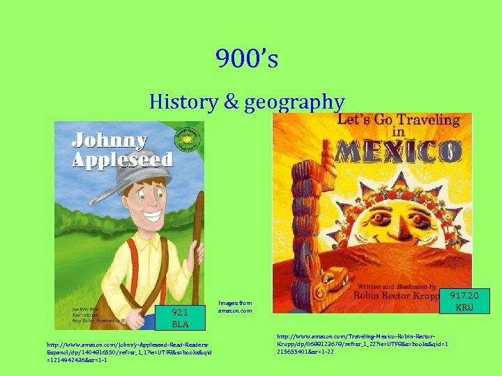 900's History & geography 921 BLA http: //www. amazon. com/Johnny-Appleseed-Readers. Espanol/dp/1404816550/ref=sr_1_1? ie=UTF 8&s=books&qid =1214942436&sr=1