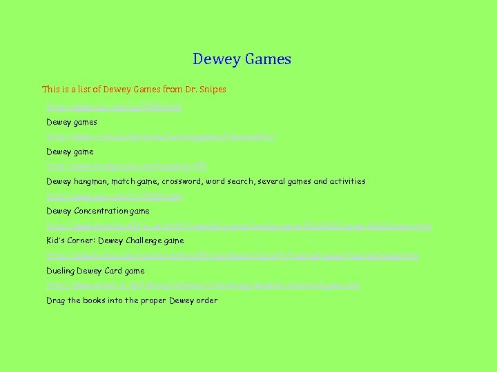 Dewey Games This is a list of Dewey Games from Dr. Snipes http: //www.
