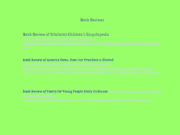 Book Reviews Book Review of Scholastic Children's Encyclopedia http: //www. amazon. com/Scholastic-Childrens. Encyclopedia/dp/0439438160/ref=pd_bbs_sr_1? ie=UTF