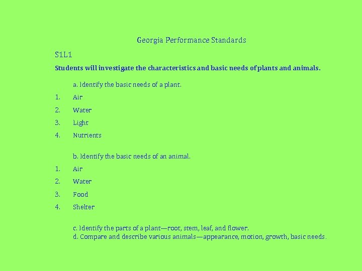 Georgia Performance Standards S 1 L 1 Students will investigate the characteristics and basic