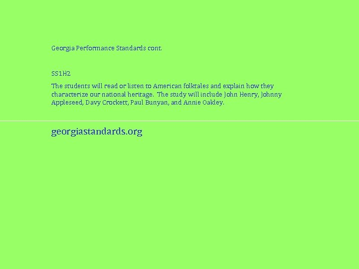 Georgia Performance Standards cont. SS 1 H 2 The students will read or listen