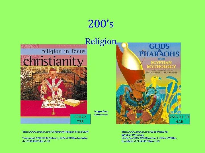 200's Religion 230. 22 TEE http: //www. amazon. com/Christianity-Religion-Focus-Geoff Teece/dp/0749647949/ref=sr_1_33? ie=UTF 8&s=books&qi d=1214944457&sr=1 -33