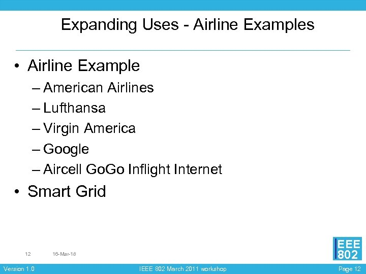 Expanding Uses - Airline Examples • Airline Example – American Airlines – Lufthansa –