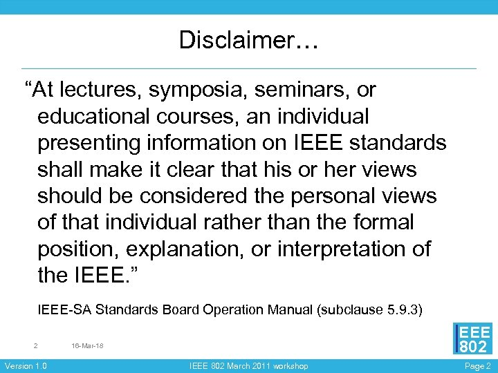 "Disclaimer… ""At lectures, symposia, seminars, or educational courses, an individual presenting information on IEEE"