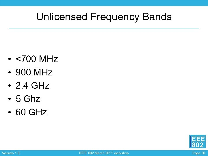 Unlicensed Frequency Bands • • • <700 MHz 900 MHz 2. 4 GHz 5
