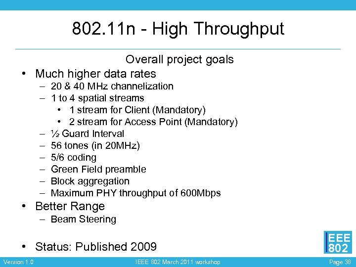 802. 11 n - High Throughput Overall project goals • Much higher data rates