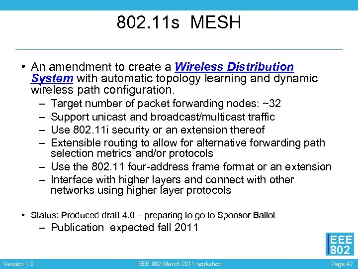 802. 11 s MESH • An amendment to create a Wireless Distribution System with
