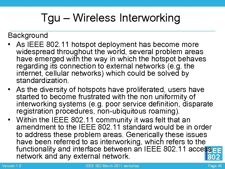 Tgu – Wireless Interworking Background • As IEEE 802. 11 hotspot deployment has become