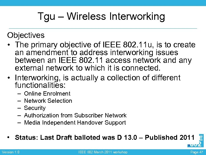 Tgu – Wireless Interworking Objectives • The primary objective of IEEE 802. 11 u,