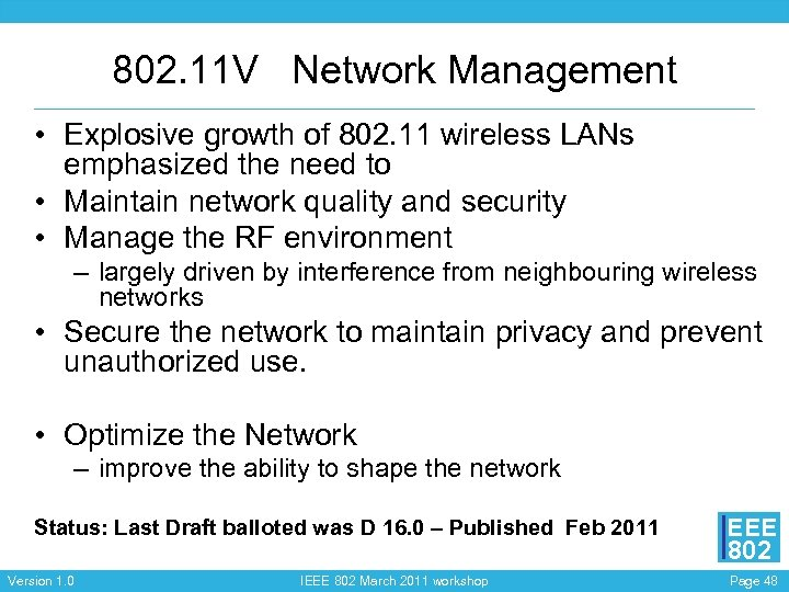 802. 11 V Network Management • Explosive growth of 802. 11 wireless LANs emphasized