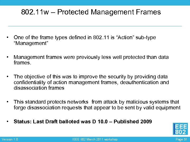 802. 11 w – Protected Management Frames • One of the frame types defined