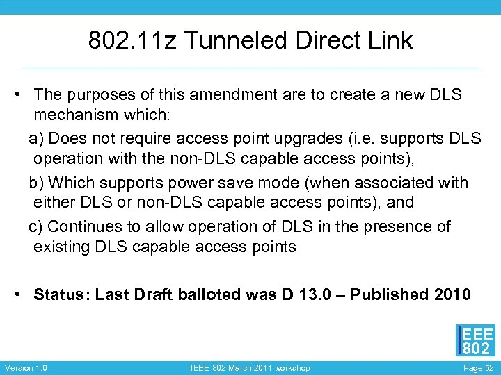 802. 11 z Tunneled Direct Link • The purposes of this amendment are to