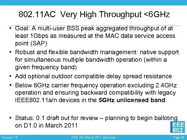 802. 11 AC Very High Throughput <6 GHz • Goal: A multi-user BSS peak