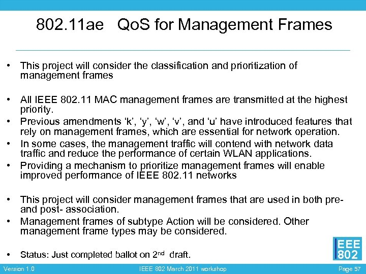802. 11 ae Qo. S for Management Frames • This project will consider the