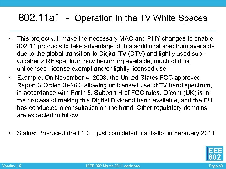 802. 11 af - Operation in the TV White Spaces • This project will
