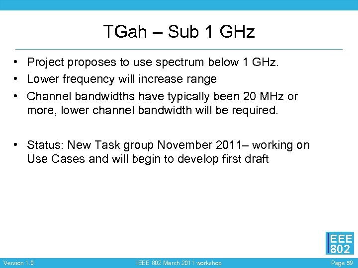 TGah – Sub 1 GHz • Project proposes to use spectrum below 1 GHz.