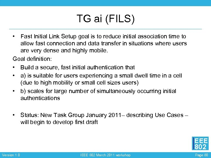 TG ai (FILS) • Fast Initial Link Setup goal is to reduce initial association