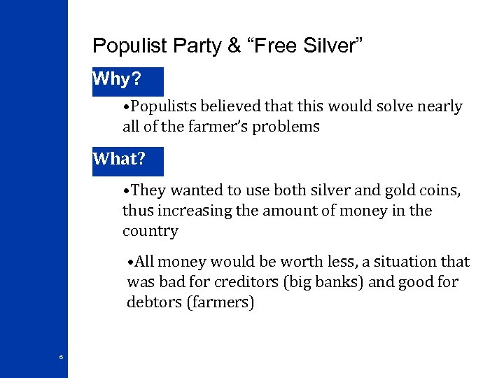 """Populist Party & """"Free Silver"""" Why? • Populists believed that this would solve nearly"""