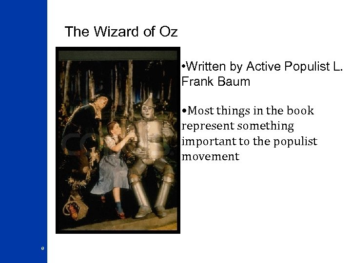 The Wizard of Oz • Written by Active Populist L. Frank Baum • Most