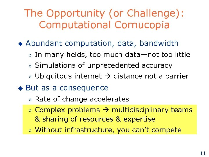 The Opportunity (or Challenge): Computational Cornucopia u Abundant computation, data, bandwidth ◊ ◊ Simulations