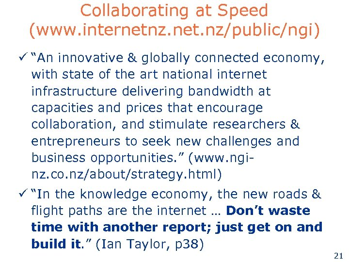 """Collaborating at Speed (www. internetnz. net. nz/public/ngi) ü """"An innovative & globally connected economy,"""