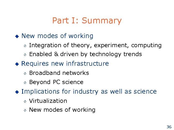 Part I: Summary u New modes of working ◊ ◊ u Integration of theory,