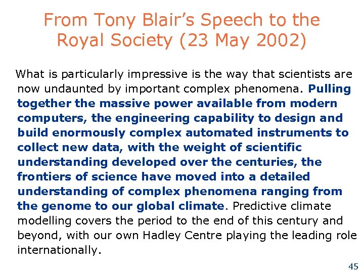 From Tony Blair's Speech to the Royal Society (23 May 2002) What is particularly