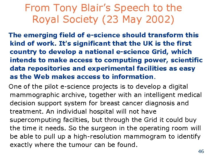 From Tony Blair's Speech to the Royal Society (23 May 2002) The emerging field
