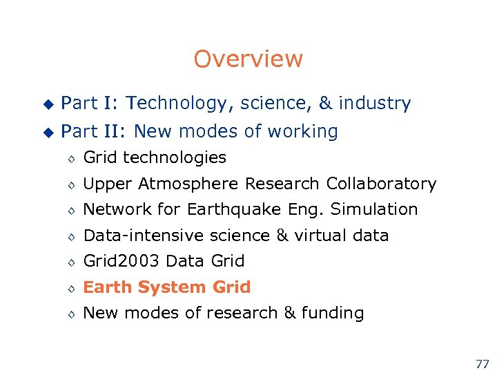 Overview u Part I: Technology, science, & industry u Part II: New modes of