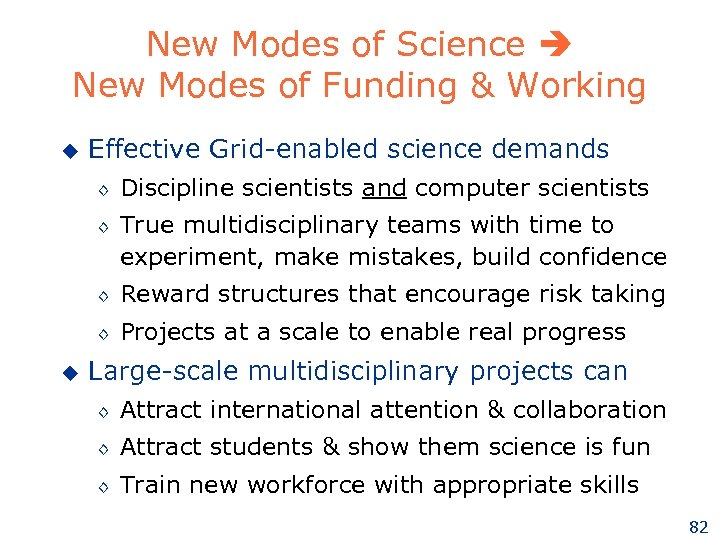 New Modes of Science New Modes of Funding & Working u Effective Grid-enabled science