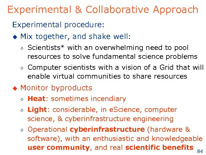 Experimental & Collaborative Approach Experimental procedure: u Mix together, and shake well: ◊ ◊