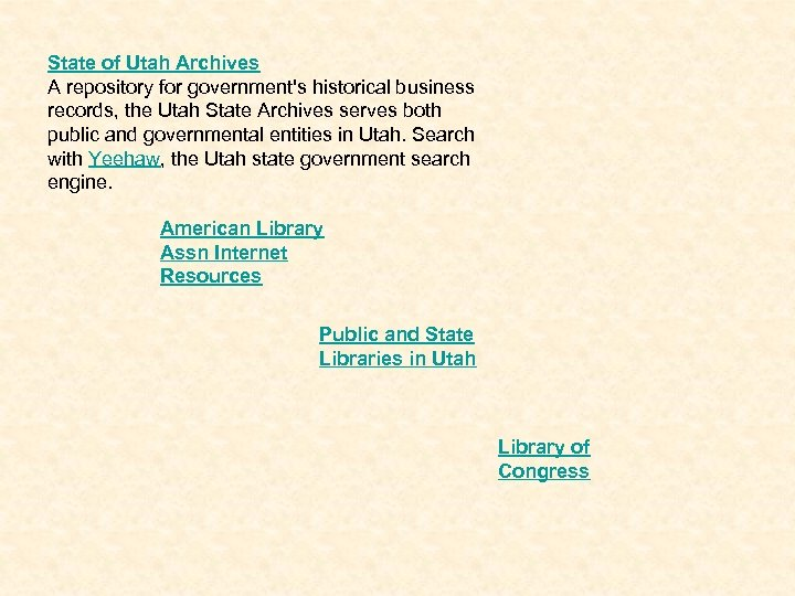 State of Utah Archives A repository for government's historical business records, the Utah State