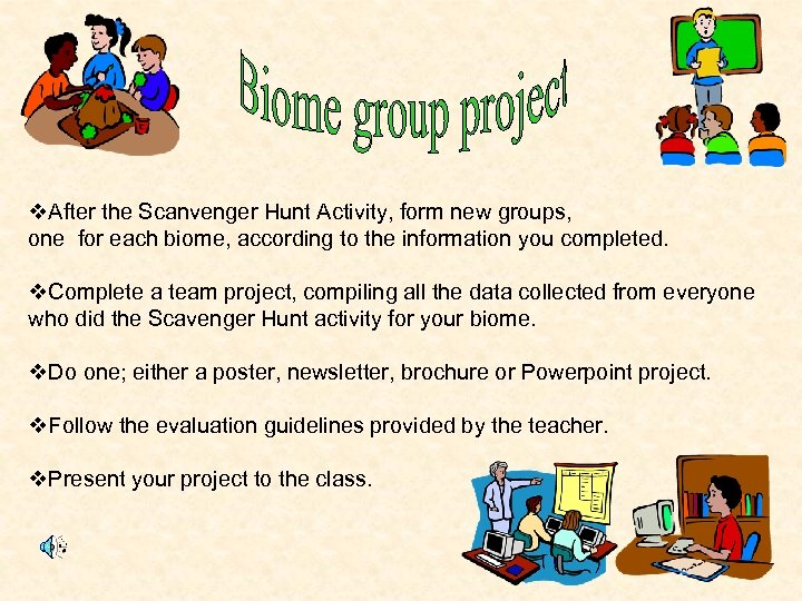 v. After the Scanvenger Hunt Activity, form new groups, one for each biome, according