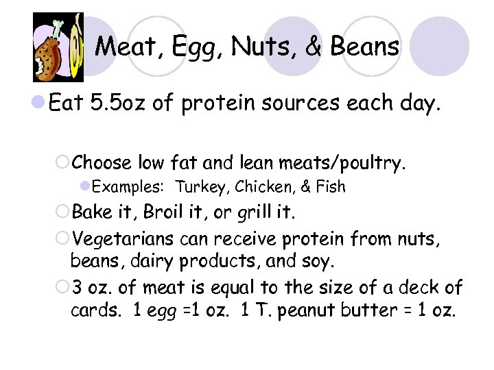 Meat, Egg, Nuts, & Beans l Eat 5. 5 oz of protein sources each