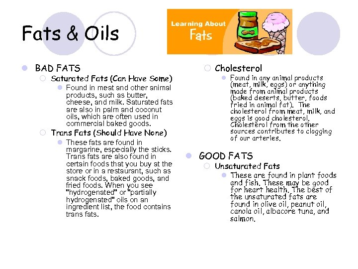 Fats & Oils l BAD FATS ¡ Saturated Fats (Can Have Some) l Found