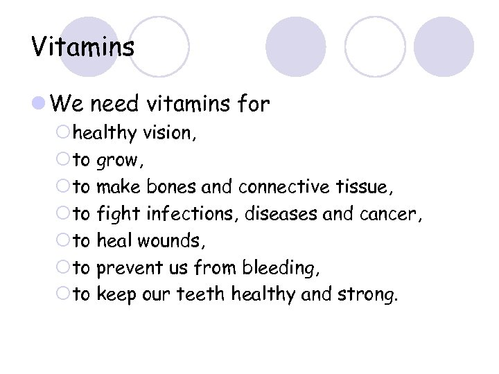 Vitamins l We need vitamins for ¡healthy vision, ¡to grow, ¡to make bones and
