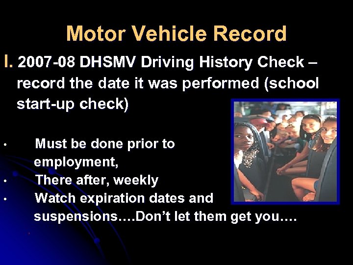 Motor Vehicle Record I. 2007 -08 DHSMV Driving History Check – record the date