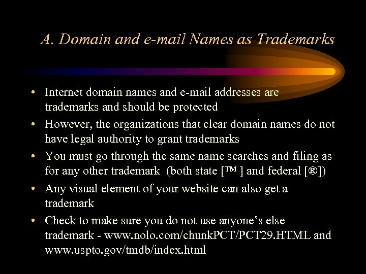 A. Domain and e-mail Names as Trademarks • Internet domain names and e-mail addresses